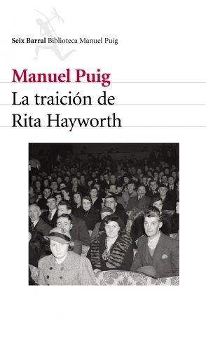 La traición de Rita Hayworth (Spanish Edition)