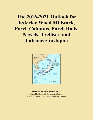 Price comparison product image The 2016-2021 Outlook for Exterior Wood Millwork,  Porch Columns,  Porch Rails,  Newels,  Trellises,  and Entrances in Japan