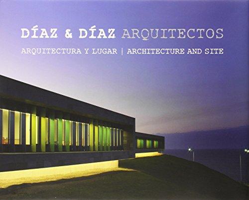 Descargar Libro Diaz & Diaz Arquitectos - Architectura Y Lugar - Architecture And Site Collectif