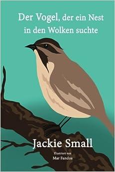 Book Der Vogel, der ein Nest in den Wolken suchte
