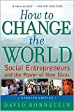img - for How to Change the World: Social Entrepreneurs and the Power of New Ideas, Updated Edition Oxford University Press, USA; Updated edition book / textbook / text book