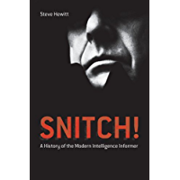Snitch!: A History of the Modern Intelligence Informer