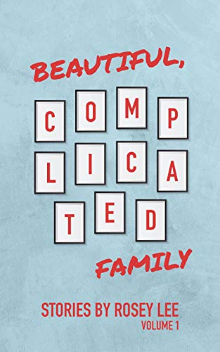 Beautiful, Complicated Family: Volume 1 by [Lee, Rosey]