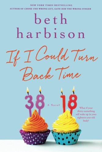If I Could Turn Back Time: A Novel (In Can Champagne A)