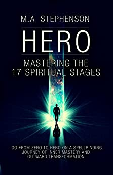Hero: Mastering The 17 Spiritual Stages by [Stephenson, M.A.]