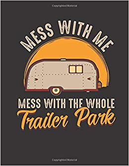 Mess With Me Mess With The Whole Trailer Park: Mess With Me Yellow