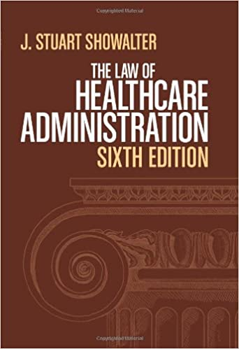 The law of healthcare administration sixth edition j stuart the law of healthcare administration sixth edition j stuart showalter 9781567934212 amazon books fandeluxe Images