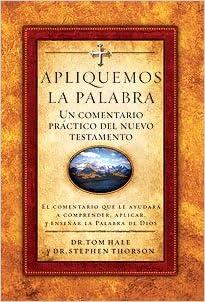 Apliquemos La Palabra Comentario Del Nuevo Testamento/the Applied New Testament Commentary