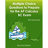 Multiple Choice Questions to Prepare for the AP Calculus BC Exam: 2018 Calculus BC Exam Preparation workbook