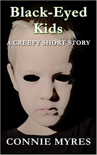 Black-Eyed Kids: A Creepy Short Story (Spooky Shorts Book 2)