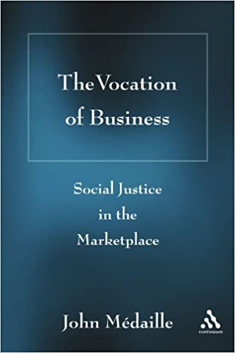 The Vocation of Business: Social Justice in the Marketplace