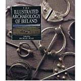 Illustrated Archaeology of Ireland, , 0946172250