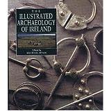 Illustrated Archaeology of Ireland 9780946172252