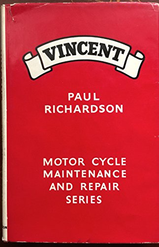 Vincent Motor Cycles. A Practical Guide Covering All Vincent and Vincent H.R.D. Models From 1935