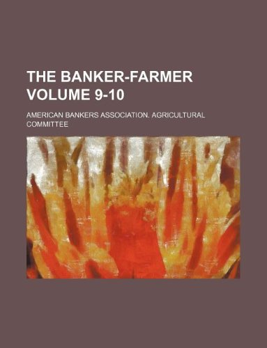 Download The Banker-farmer Volume 9-10 pdf