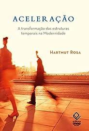 Aceleração: A transformação das estruturas temporais na modernidade