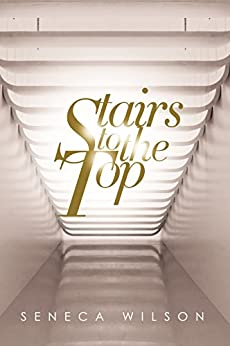 Stairs to the Top by [Wilson, Seneca]