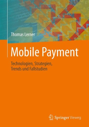 Mobile Payment: Technologien, Strategien, Trends und Fallstudien