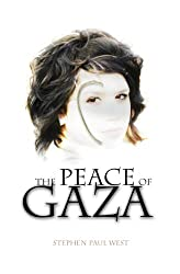 The Peace of Gaza: Israel and Palestine War and Peace (Nuclear War and Peace in the Middle East)