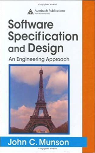 Software Specification And Design An Engineering Approach 1 Munson John C Ebook Amazon Com