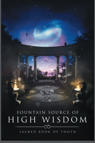 Fountain Source of High Wisdom: Sacred Book of Thoth