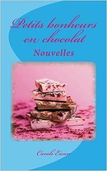 Petits bonheurs en chocolat: Nouvelles (French Edition)
