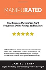 Manipurated: How Business Owners Can Fight Fraudulent Online Ratings and Reviews by Daniel Lemin (2015-12-01) Paperback