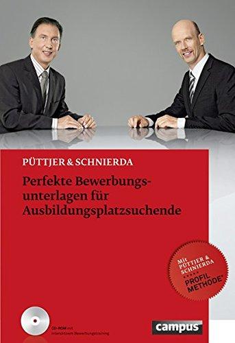 Perfekte Bewerbungsunterlagen für Ausbildungsplatzsuchende Broschiert – 9. Juli 2012 Christian Püttjer Uwe Schnierda Campus Verlag 359339698X