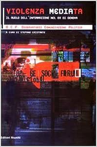 Book Violenza Mediata: Il Ruolo Dell'informazione Nel G8 Di Genova