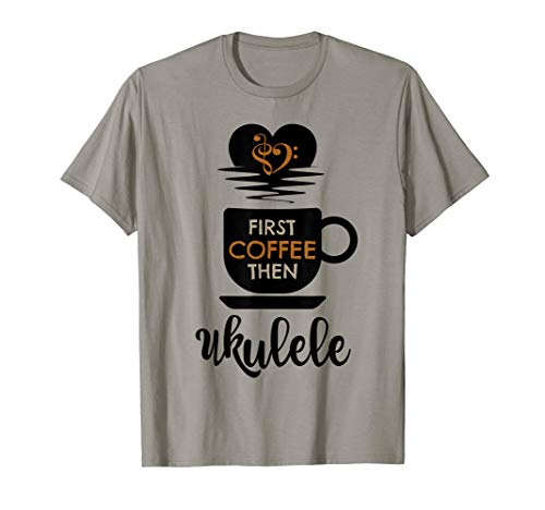 First Coffee Then Ukulele Hawaiian Music Lover Bass Clef Heart Ukulelist T-Shirt