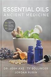 Essential Oils: Ancient Medicine: Essential Oils: Ancient Medicine