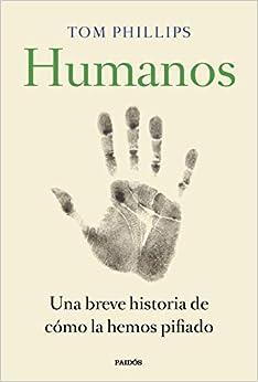 Torrent Para Descargar Humanos: Una Breve Historia De Cómo La Hemos Pifiado Epub Libres Gratis