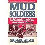 Mud Soldiers : Life Inside the New American Army, Wilson, George C., 0020710518