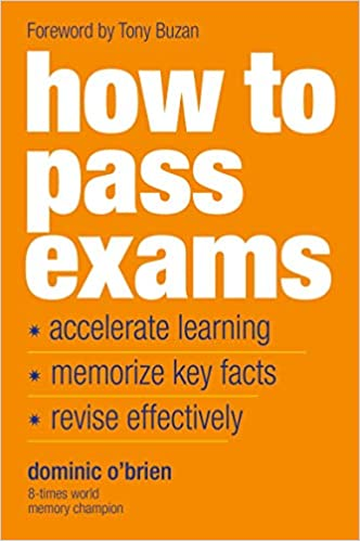 How to Pass Exams: Accelerate Your Learning - Memorise Key