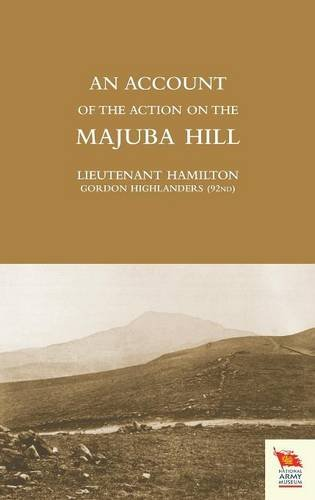 ACCOUNT OF THE ACTION ON THE MAJUBA HILL ebook