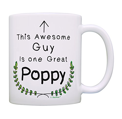 Fathers Day Gifts This Awesome Guy Is One Great Poppy Mug Best Poppy Gifts Father Gift Ideas Poppy Grandpa Gifts from Grandkids Coffee Mug Tea Cup - Grandkids Mug