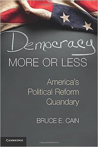democracy more or less america s political reform quandary