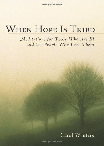 when-hope-is-tried-meditations-for-those-who-are-ill-and-the-people-who-love-them