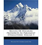 img - for Recueil De Discours PrononcTs Au Parlement D'angleterre, Volume 5 (French Edition) book / textbook / text book