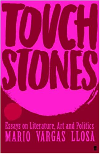 touchstones essays on literature art and politics essays in  touchstones essays on literature art and politics essays in literature art and politics amazon co uk mario vargas llosa andy smith 9780571214990