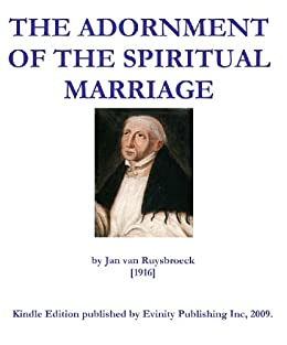 The Adornment of the Spiritual Marriage by [Jan van Ruysbroeck]