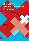 img - for Designing Interdisciplinary Education: A Practical Handbook for University Teachers (Perspectives on Interdisciplinarity) book / textbook / text book