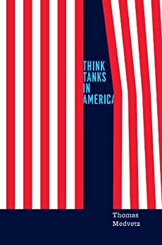 Think Tanks in America by [Medvetz, Thomas]