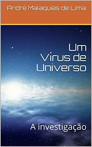 Um Vírus de Universo: A investigação  (Portuguese Edition)
