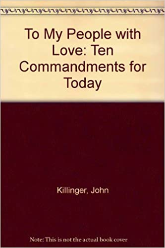 Book To My People With Love: The Ten Commandments for Today by John Killinger (1988-12-01)