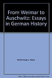 From Weimar to Auschwitz: Essays in German History