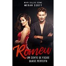ROMEU: Um conto de fadas quase perfeito (Portuguese Edition)