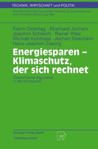 Energiesparen - Klimaschutz, der sich rechnet: Ökonomische Argumente in der Klimapolitik (Technik, Wirtschaft und Politik) (German Edition)