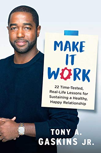 Make It Work: 22 Time-Tested, Real-Life Lessons for Sustaining a Healthy, Happy Relationship