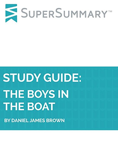 Study Guide: The Boys in the Boat by Daniel James Brown (SuperSummary)